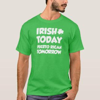 Irish Today Puerto Rican Tomorrow (ON DARK) T-Shirt