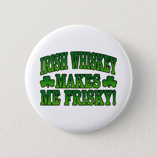 Irish Whiskey Makes Me Friskey Button
