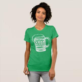 Irish You Were Beer II T-Shirt