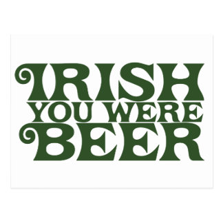 Irish you were beer postcard
