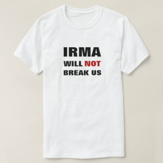 Irma will not break us  - Together for Florida T-Shirt