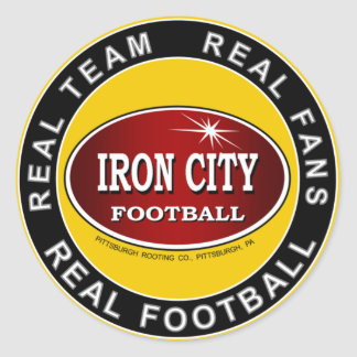 Iron City - Real Team, Real Fans, Real Football Classic Round Sticker