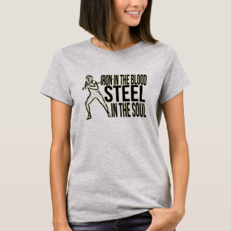 Iron in the Blood, Steel in the Soul - HEMA Tee