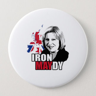 Iron Maydy the Iron Lady - -  4 Inch Round Button