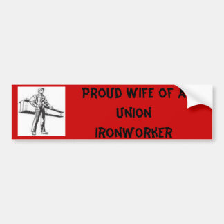 ironworker, Proud Wife of AUnion Ironworker Bumper Sticker