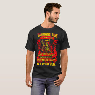 Ironworker Uses Patience Fix Crap Engineers Make T-Shirt
