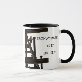 Ironworkers Do It Higher Mug