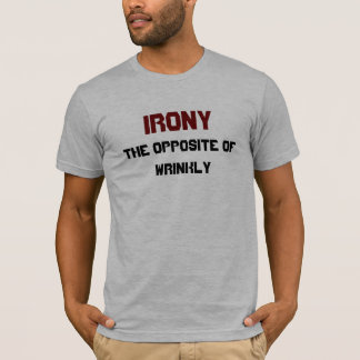 irony funny definition T-Shirt