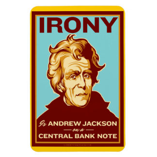 Irony is Andrew Jackson Premium Flexi Magnet