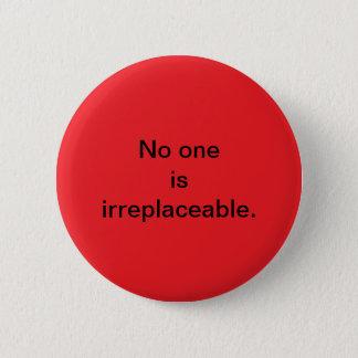 Irreplaceable button