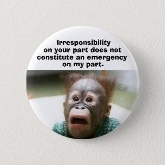 Irresponsibility 2 Inch Round Button