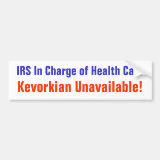 IRS in charge of Health Care Bumper Sticker