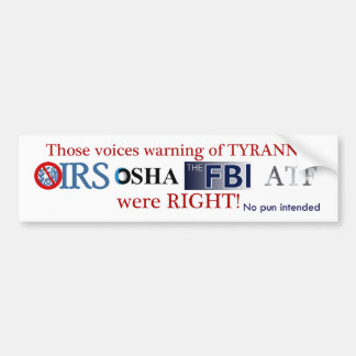 IRS Scandal IS Tyranny Bumper Sticker