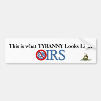 IRS Scandal IS Tyranny Car Bumper Sticker