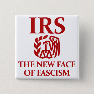 IRS: The New Face of Fascism 2 Inch Square Button
