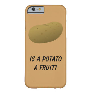 Is a Potato a Fruit? Phone Case