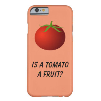Is a Tomato a Fruit? Phone Case