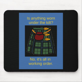 Is anything worn under the kilt? mouse pad