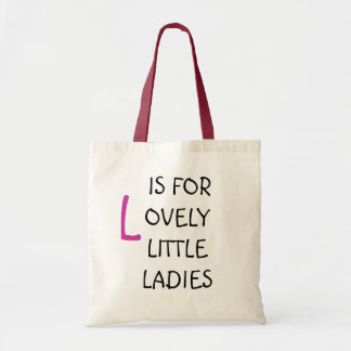 IS FOR OVELY LITTLE LADIES, L TOTE BAG
