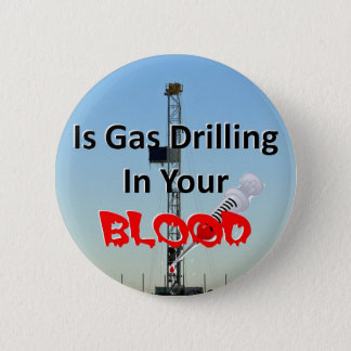 Is Gas in Your Blood 2 Inch Round Button