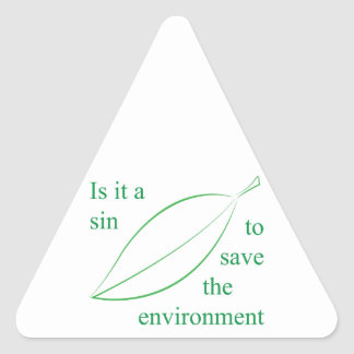 Is it a sin to save the environment triangle sticker