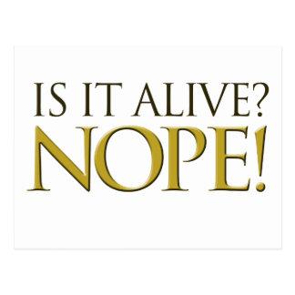 Is it alive NOPE Postcard