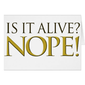Is it alive NOPE Stationery Note Card