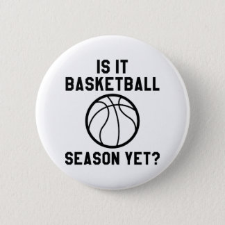 Is It Basketball Season Yet? 2 Inch Round Button
