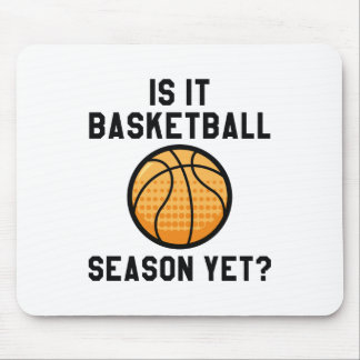 Is It Basketball Season Yet? Mouse Pad