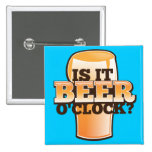 Is it BEER o'clock time related alcohol design 2 Inch Square Button