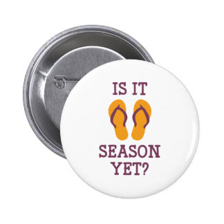 Is It Flip Flop Season Yet? 2 Inch Round Button