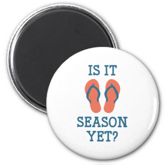 Is It Flip Flop Season Yet? 2 Inch Round Magnet