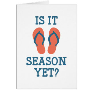 Is It Flip Flop Season Yet? Card