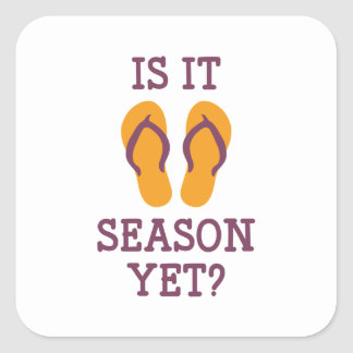 Is It Flip Flop Season Yet? Square Sticker