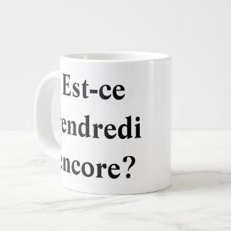 Is it Friday yet? In French! Jumbo Mug