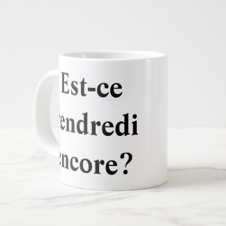 Is it Friday yet? In French! Large Coffee Mug