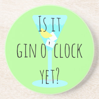 Is it gin o'clock yet? coaster