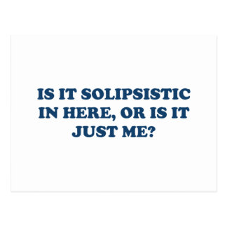 Is It Solipsistic or Is It Just Me? Postcard