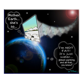 IS MOTHER EARTH FAT? POSTERS