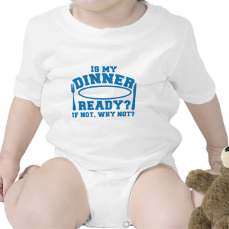 Is my Dinner ready if not WHY NOT? Romper