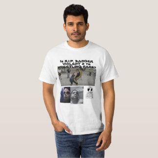 IS R.I.P. BANGER VIOLENT Z tm WRESTLING FAKE? T-Shirt