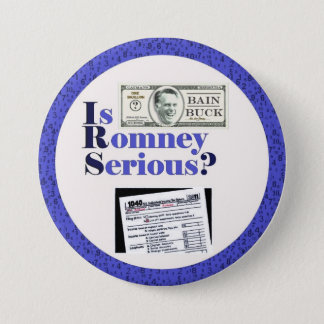 Is Romney Serious? 3 Inch Round Button