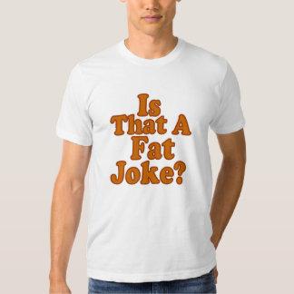 Is That A Fat Joke ? Tee