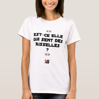 IS THEY IT WHICH FEELS ARMPITS? - Word games T-Shirt