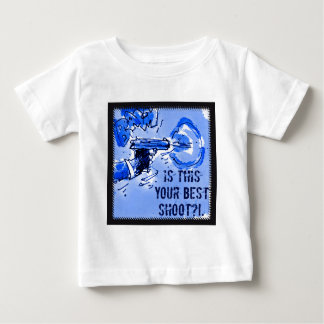 is this your best shoot - gun illustration baby T-Shirt