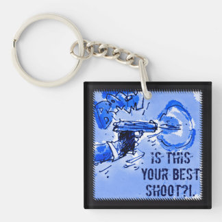 is this your best shoot gun illustration Double-Sided square acrylic keychain