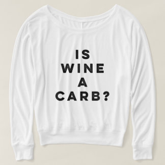 Is Wine A Carb? Women's Long Sleeve Shirt