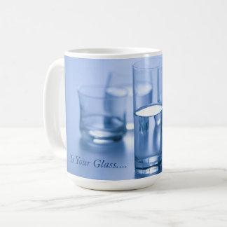 Is Your Glass... Coffee Mug