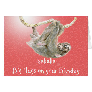 Isabella, Big Hugs on your Birthday, sloth card