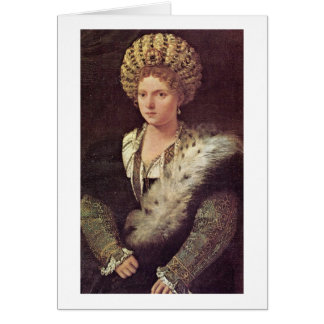 Isabella D'Este Marchioness Of Mantua By Titian Card